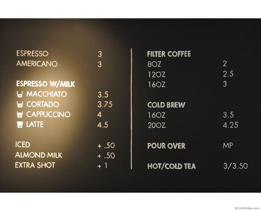 The coffee menu has been revamped though and moved to behind the espresso machine.