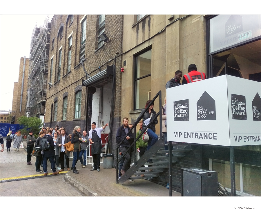Getting into the London Coffee Festival involved queuing, even at the VIP entrance!