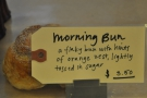 ... before I decided on the aptly-named morning bun.