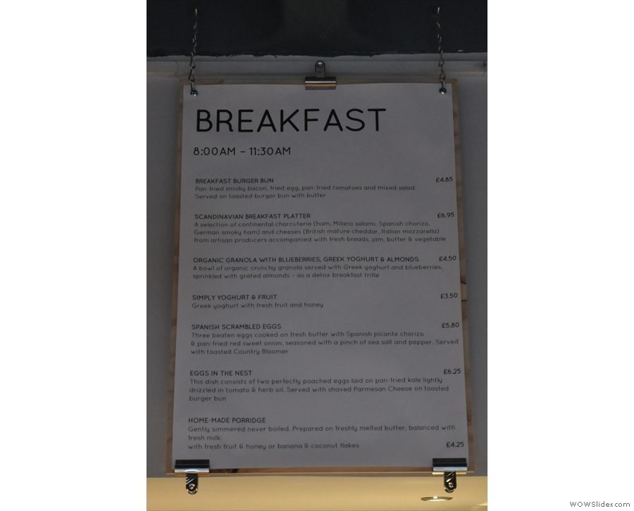 I was there far too late for the breakfast menu, which was a shame since it looked interesting.